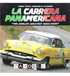 La Carrera Panamericana. The World's Greatest Road Race!