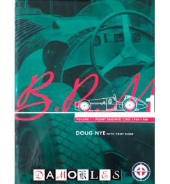 BRM: The Saga of British Racing Motors: Volume 1 Front Engined Cars, 1945-1960