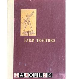 Farm Tractors. The history of their development with notes on their proper maintenance