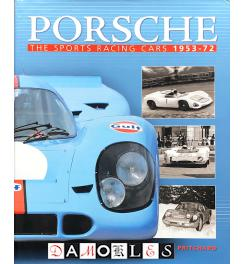 Porsche. The Sports Racing Cars 1953-1972