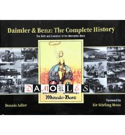 Daimler & Benz. The Complete History: The Birth and Evolution of the Mercedes-Benz