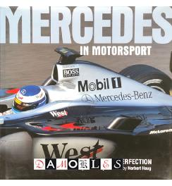 Mercedes in Motorsport. Pioneers to Perfection