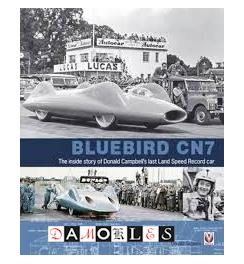 Bluebird CN7. The inside story of Donald Campbell's last Land Speed Record car